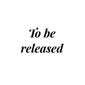 To be released